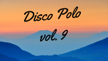 Nowosci Disco Polo 2019 Najnowszy Set Disco 2019 Same Nowosci Disco Polo 2019 Set Disco Polo vol 9