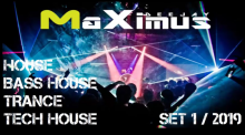 HOUSE BASS HOUSE TECH HOUSE TRANCE SET (MaXimus)