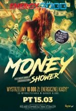 Energy2000 Katowice - MONEY SHOWER 15.03.2019