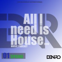 DENIRO - ALL I NEED IS HOUSE 01/2019