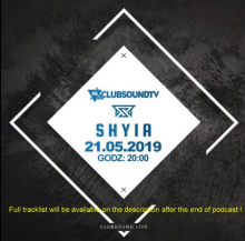 Clubsound Management - SHYIA (21.05.2019)