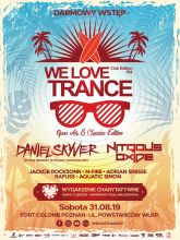 We Love Trance Club Edition 034 [31.08.2019 Fort Colomb Poznań] - kluby, festiwale, plenery, klubowa muza, disco polo