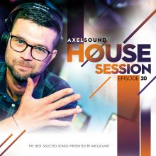 Axel Sound - House Session Episode 20