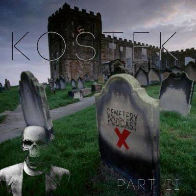 Cemetery Podcast #10 - Kostek Part 2 (28.10.2019)