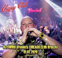 Chicago Club (Broszki) - DJ ŚWIRU (1.02.2020)