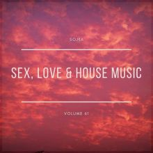 SOJKA - SEX, LOVE & HOUSE MUSIC 61 - 04.02.2020