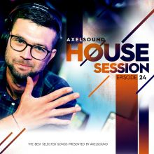 Axel Sound - House Session Episode 24