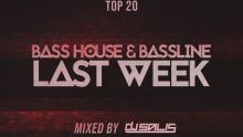 TOP 20 LAST WEEK - BASS HOUSE & BASSLINE #18 | DJ Salis
