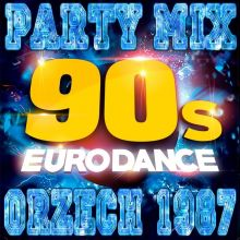 orzech_1987 - eurodance party mix vol. 5 [03.04.2020]