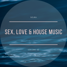 SOJKA - SEX, LOVE & HOUSE MUSIC 62 - 02.04.2020