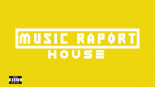 HOUSE - MUSIC RAPORT #4