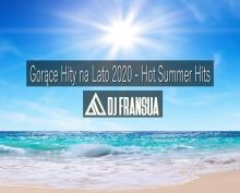 Gorące Hity na Lato 2020 - Hot Summer Hits by Dj Fransua