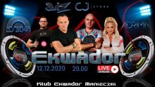 ,,ONE LIFE, ONE WORLD, ONE EKWADOR'' Special Live Stream (12.12.2020) - kluby, festiwale, plenery, klubowa muza, disco polo
