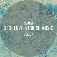 SOJKA - SEX, LOVE & HOUSE MUSIC VOL.74 (15.12.2020)