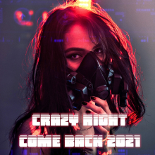 Crazy Night - Come Back 2021
