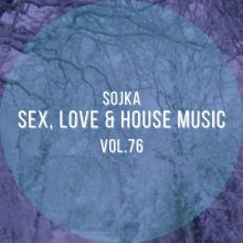 SOJKA - SEX, LOVE & HOUSE MUSIC VOL.76 (09.02.2021)