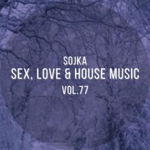 SOJKA - SEX, LOVE & HOUSE MUSIC VOL.77 (16.02.2021)