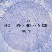 SOJKA - SEX, LOVE & HOUSE MUSIC VOL.78 (23.02.2021)