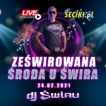 DJ ŚWIRU On Air ZeŚwirowana ŚRODA (24.02.2021)
