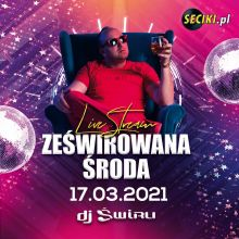DJ ŚWIRU On Air ZeŚwirowana ŚRODA (17.03.2021)