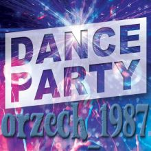 orzech_1987 - dance party 2021 [30.04.2021]